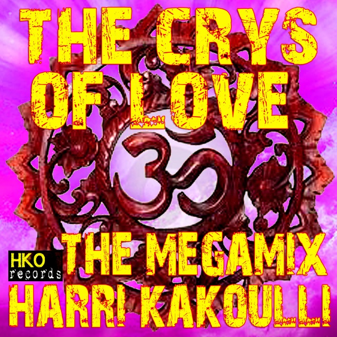 The Crys of Love (The Mega Mix) - EP by Harri Kakoulli out NOW!! on iTunes