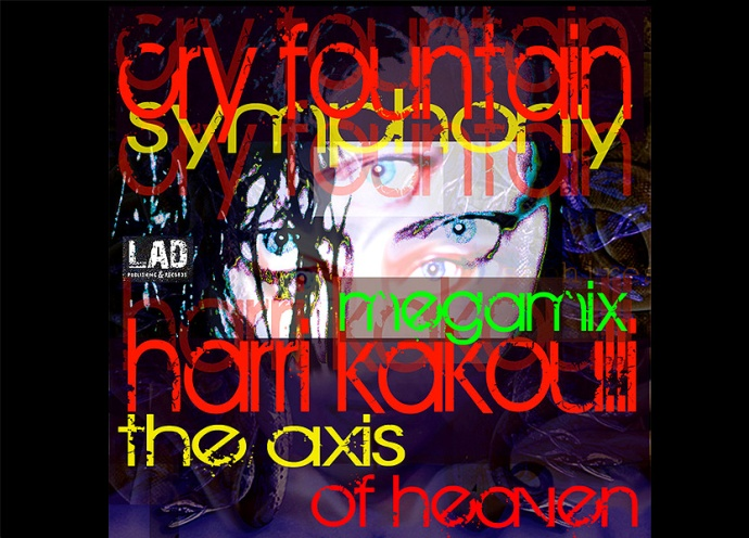 Cry Fountain Symphony The Axis of Heaven Megamix