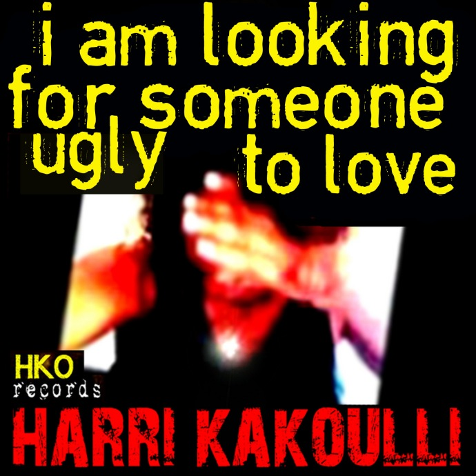 I Am Looking for Someone Ugly to Love